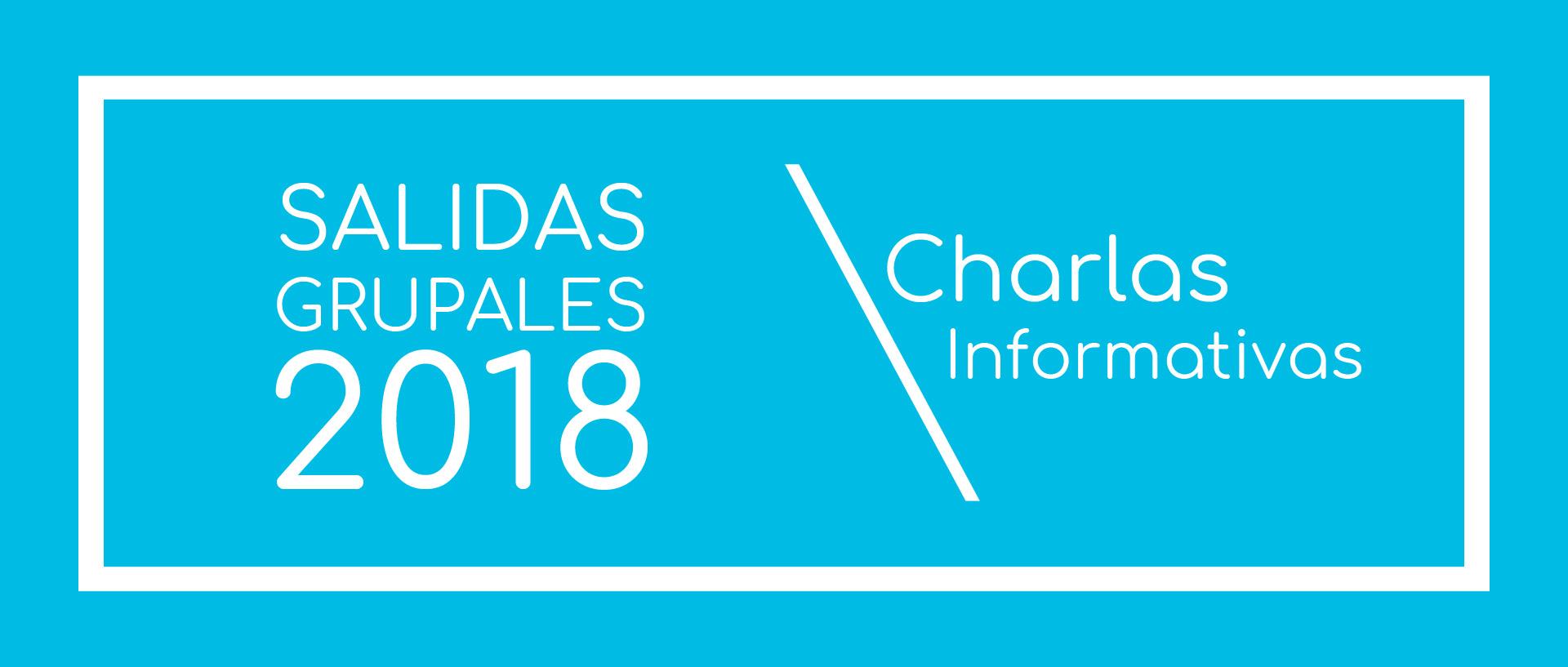 Charlas Salidas Grupales 2018